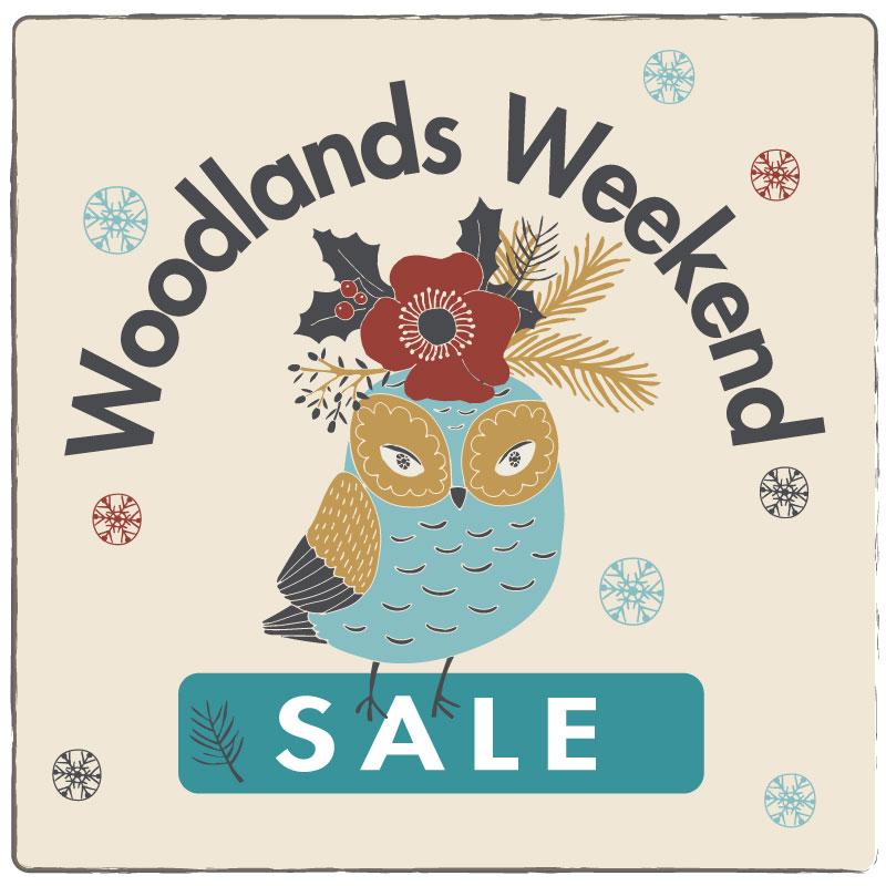 Woodland Weekends Sale