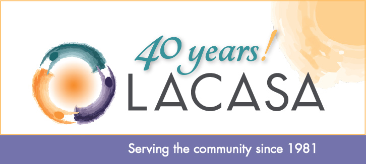 40 Years! LACASA _serving the community since 1981